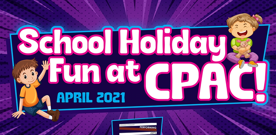 Get set for School holiday fun at CPAC this April